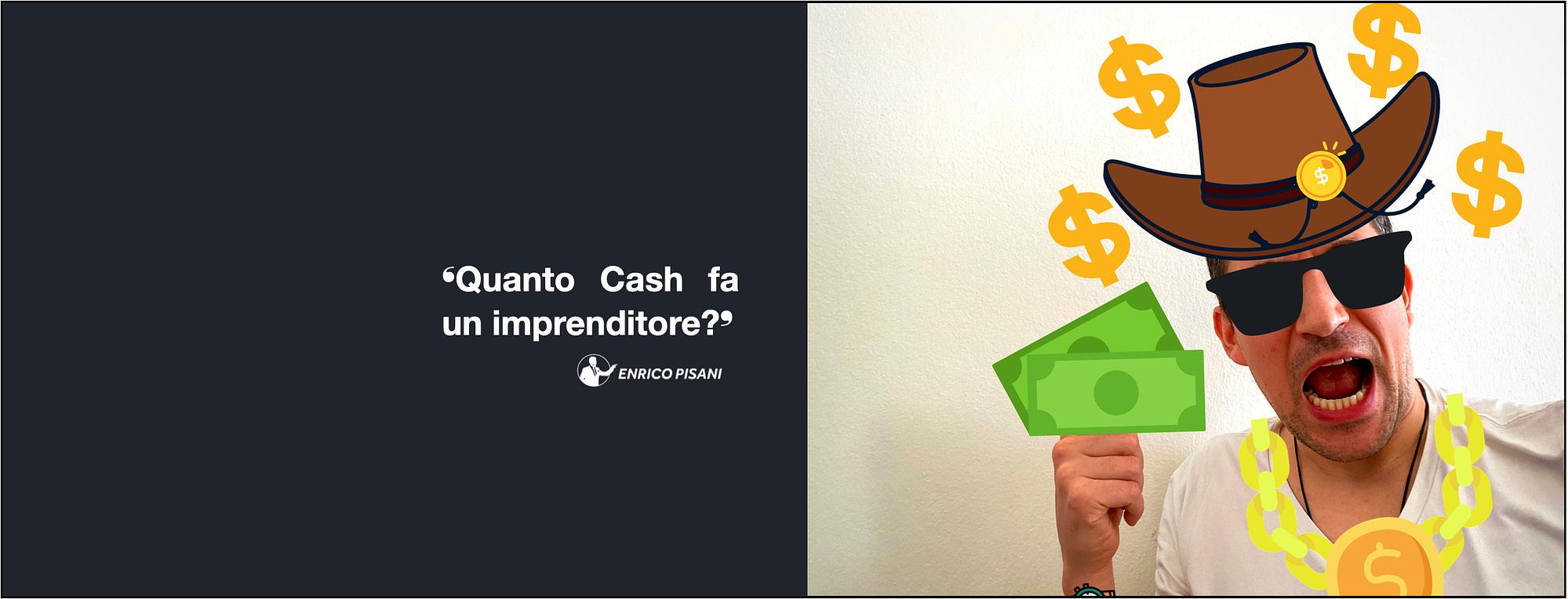 Quanto Cash fa un imprenditore